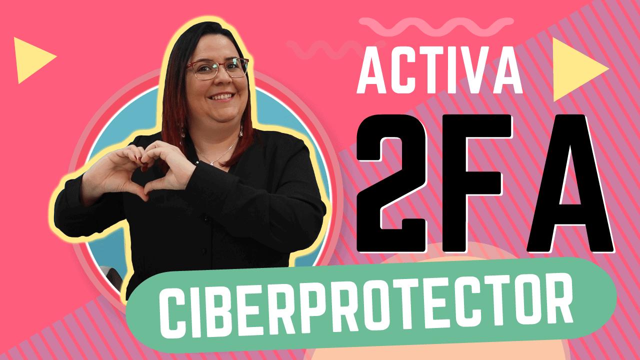Activa 2FA en tu cuenta de CiberProtector